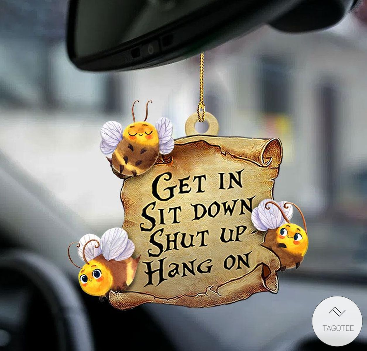 Bee Get In Sit Down Shut Up Hang On Mica Plastic Car Hanging Ornament