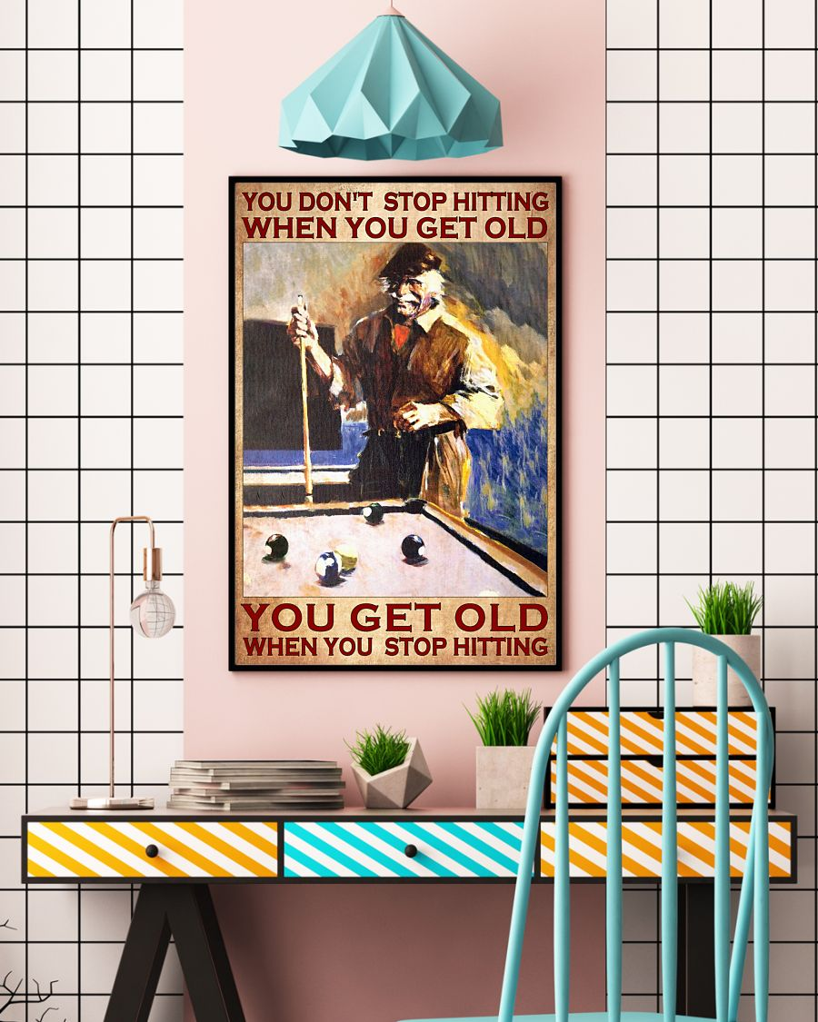 Billiard You don't stop hitting when you get old poster 1
