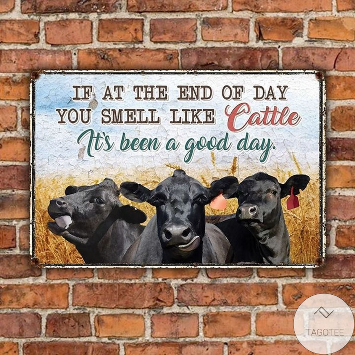 Unisex Black Angus Cattle Lovers Good Day Metal Sign