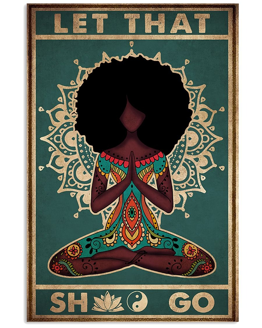 Black Girl Yoga Let That Shit Go Poster 1