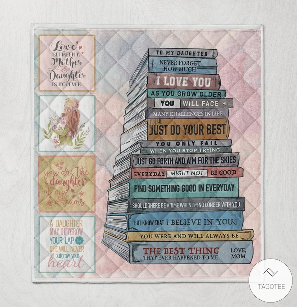 Books To my daughter Never forget how much I love you quilt