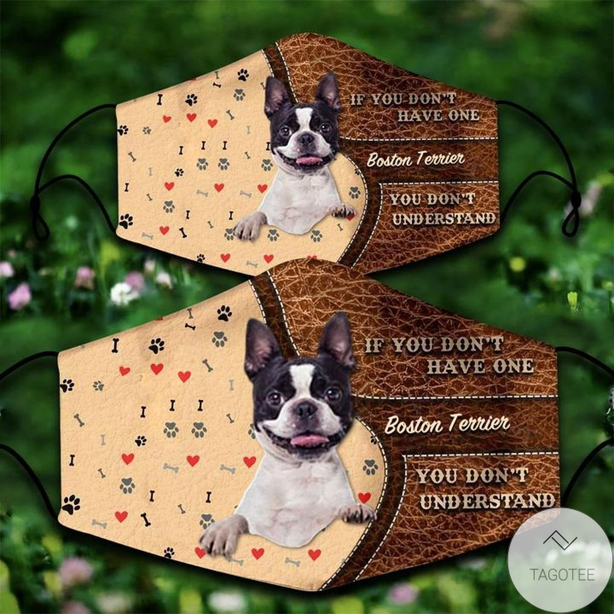 Boston Terrier If You Don't Have One You Don't Understand Face Mask