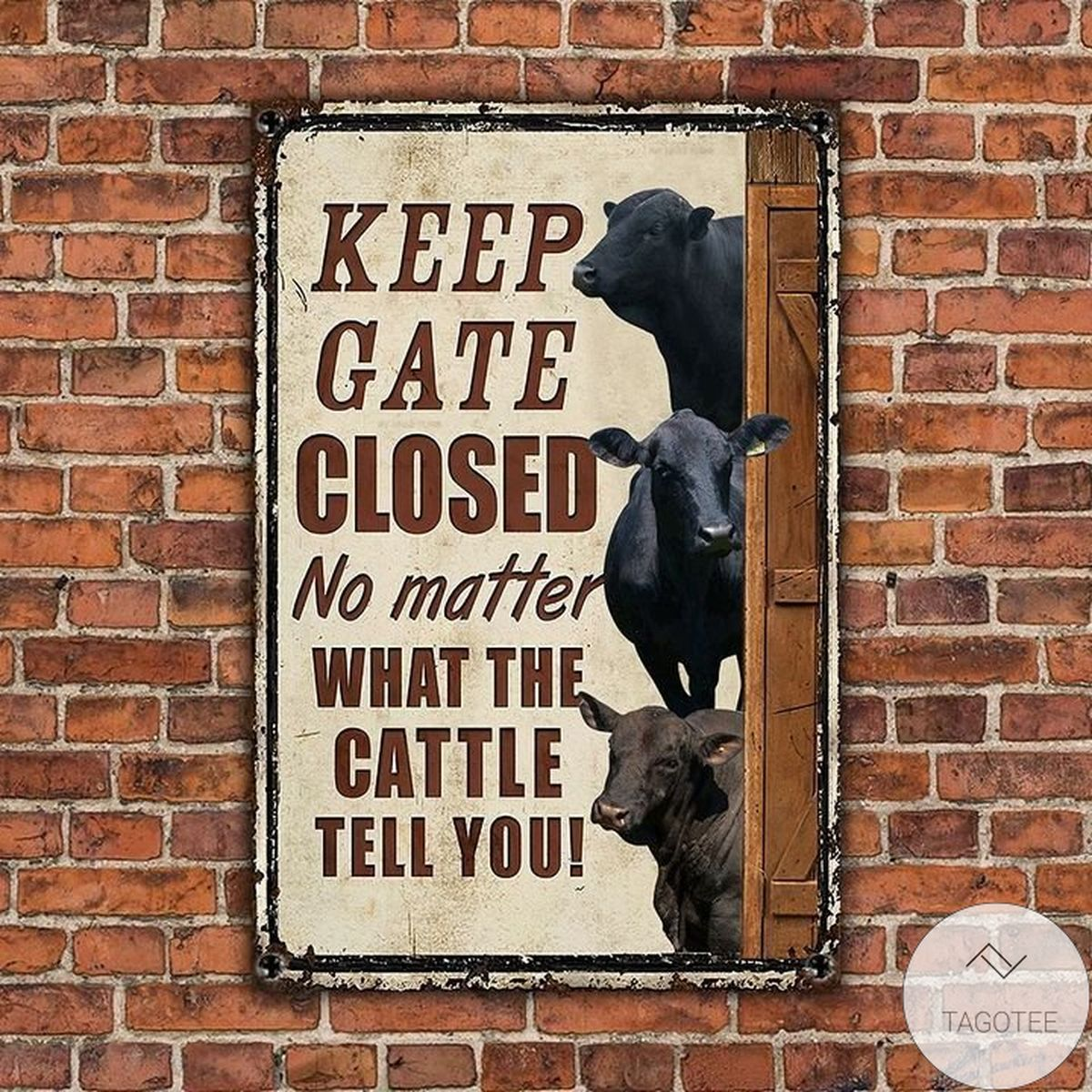 Amazon Brangus Keep Gate Closed No Matter What The Cattle Tell You Metal Sign