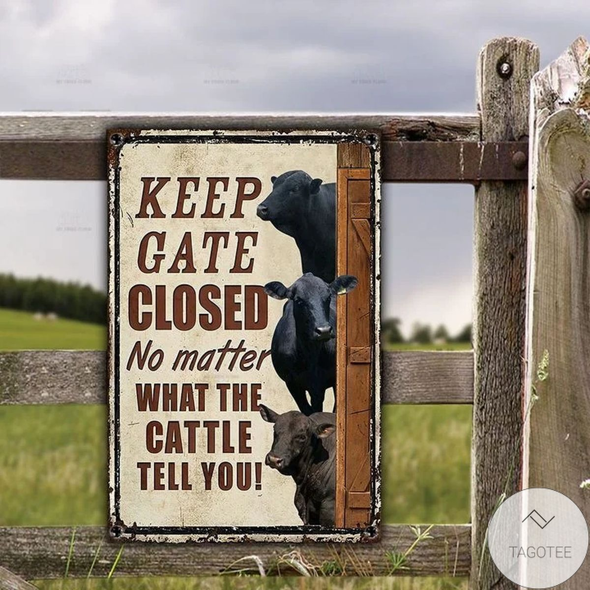 Brangus Keep Gate Closed No Matter What The Cattle Tell You Metal Sign