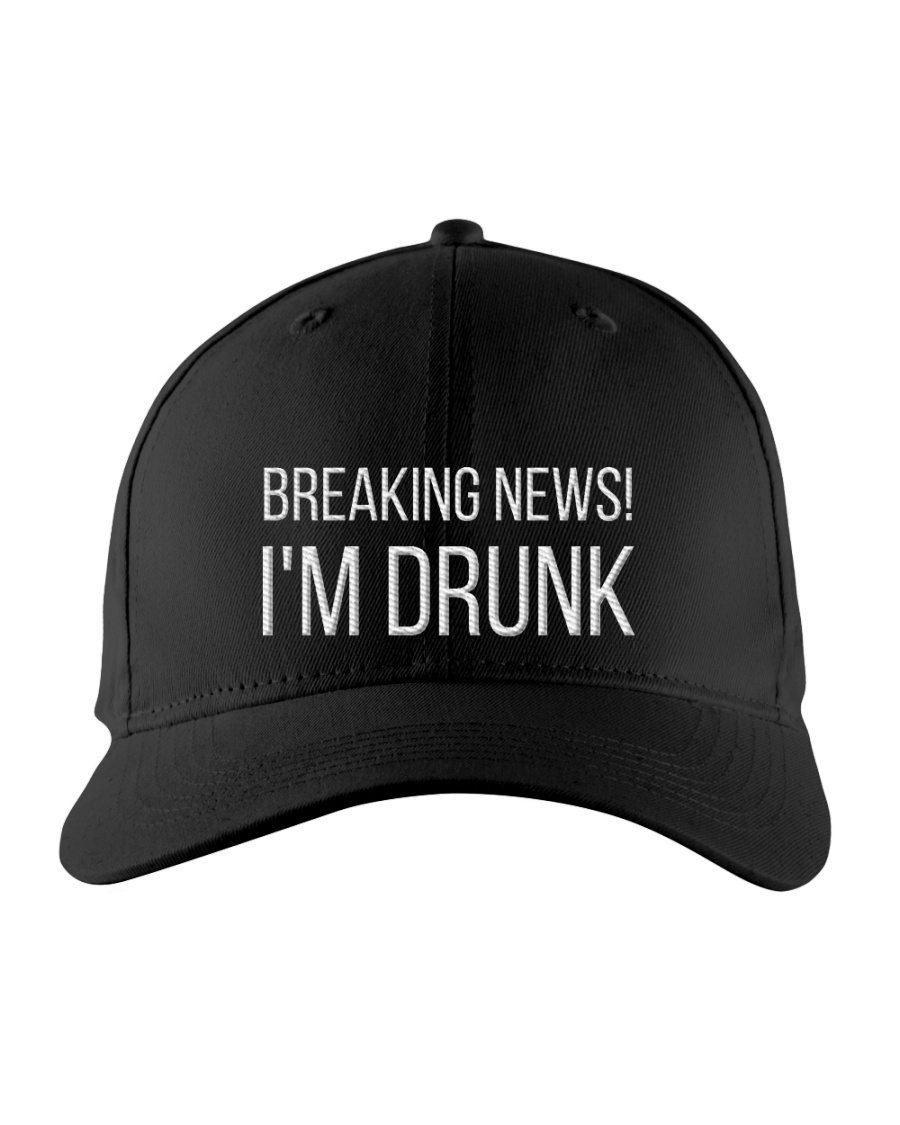 Breaking News! I'm Drunk Embroidered Hat 1