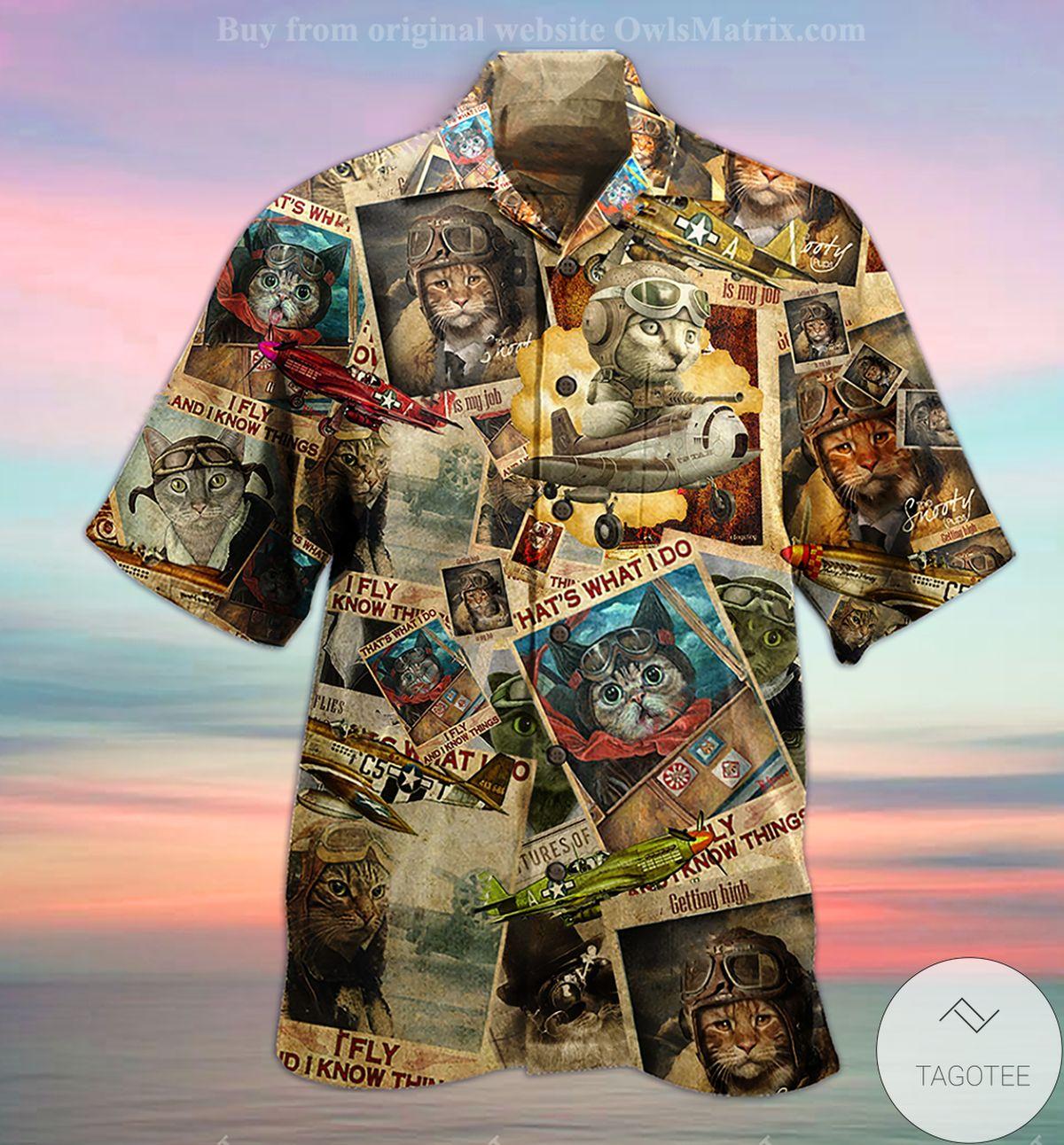 Cat Pilot I Fly And I Know Things Hawaiian Shirt