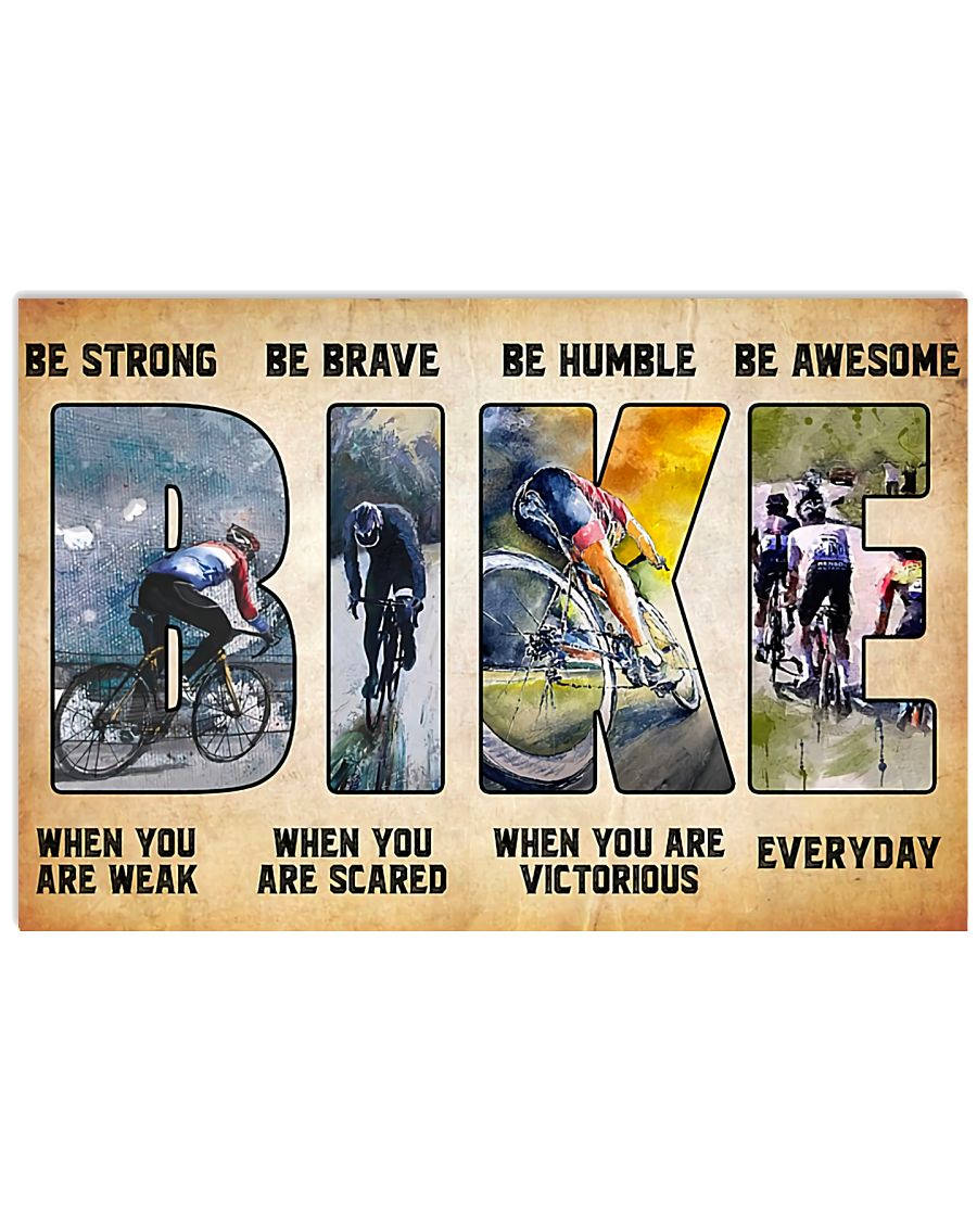Cycling Bike Be Strong When You Are Weak Be Brave When You Are Scared Poster