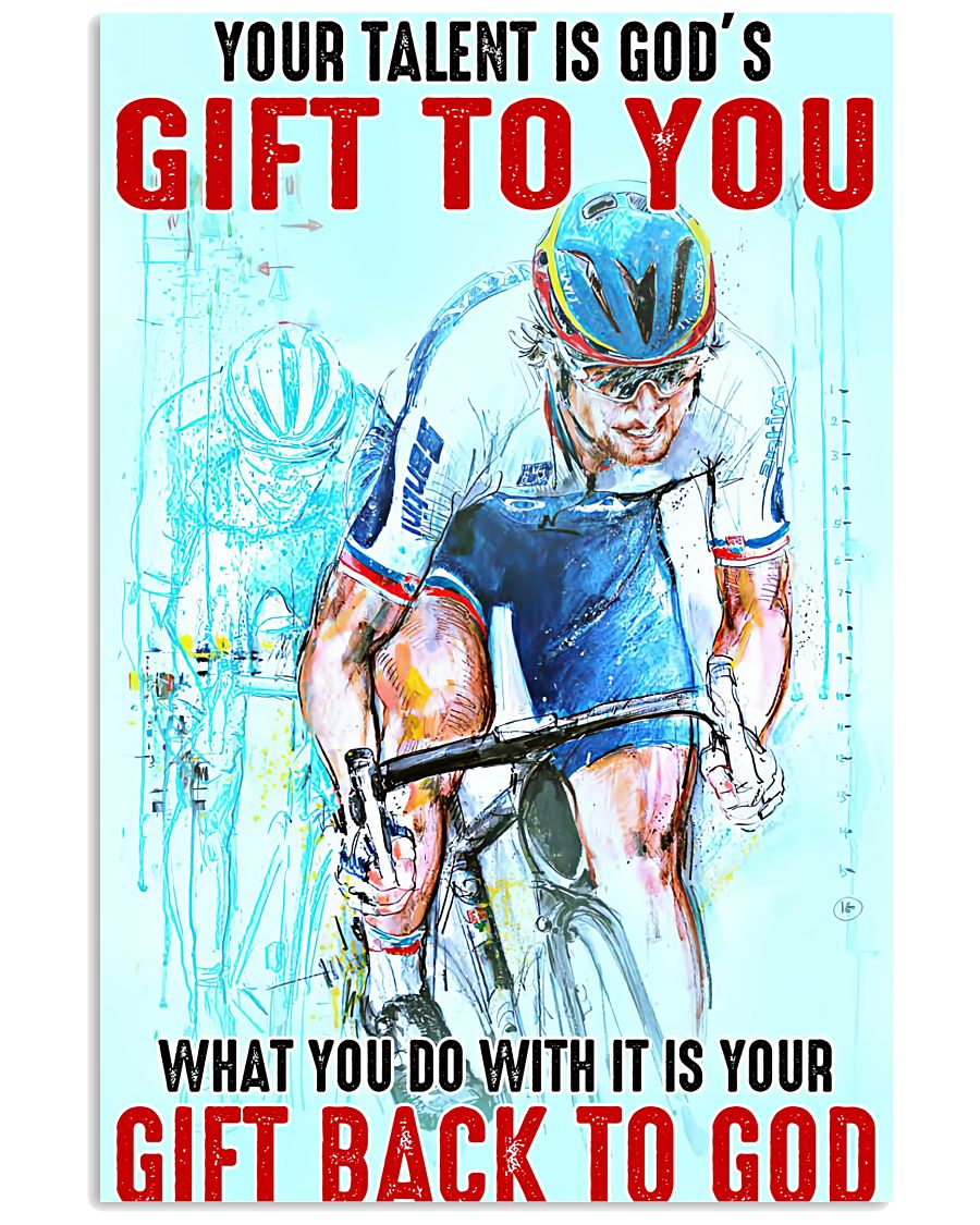 Cycling Your Talent Is God's Gift To You What You Do With It Is Your Gift Back To God Poster