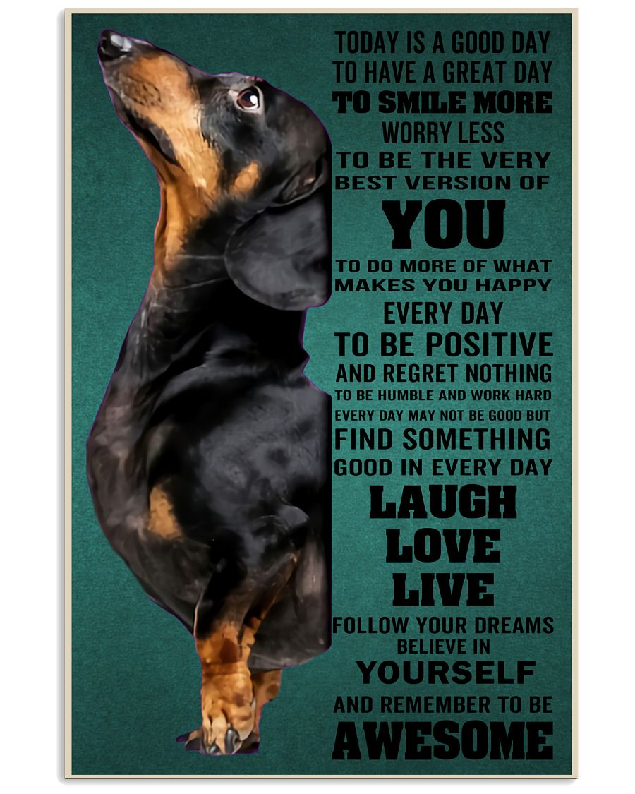 Dachshund Today Is A Good Day To Have A Great Day To Smile More Worry Less Poster