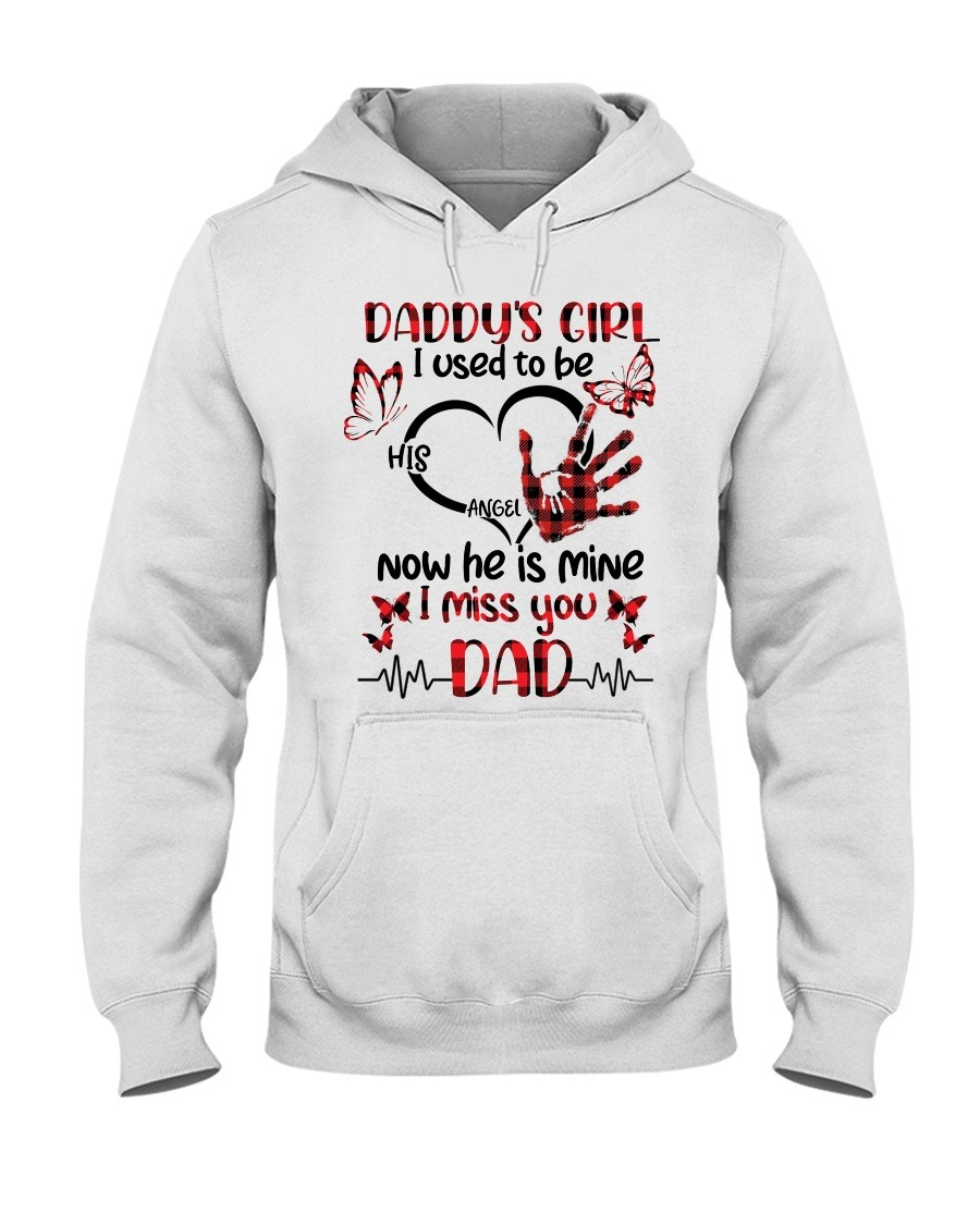 Daddy's girl I used to be his angel Now he is mine I miss you Dad Hoodie