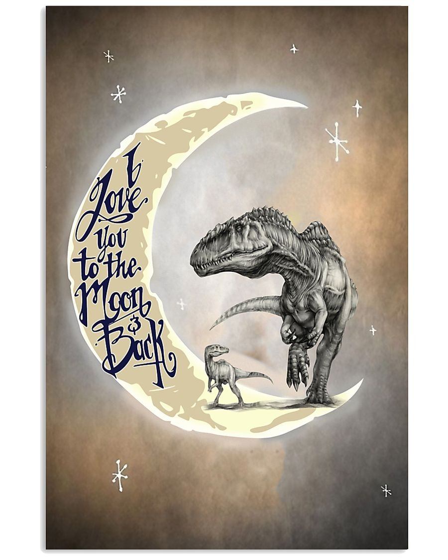 Dinosaur I love you to the moon and back poster 1