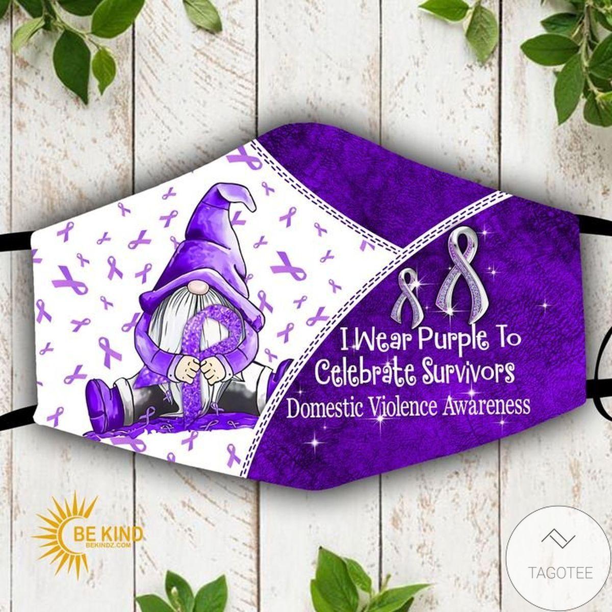 Domestic Violence Awareness I Wear Purple To Celebrate Survivors Face Mask
