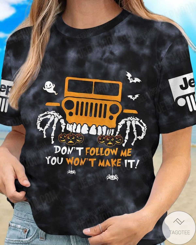 Don't Follow Me You Won't Make It Jeep T-Shirt