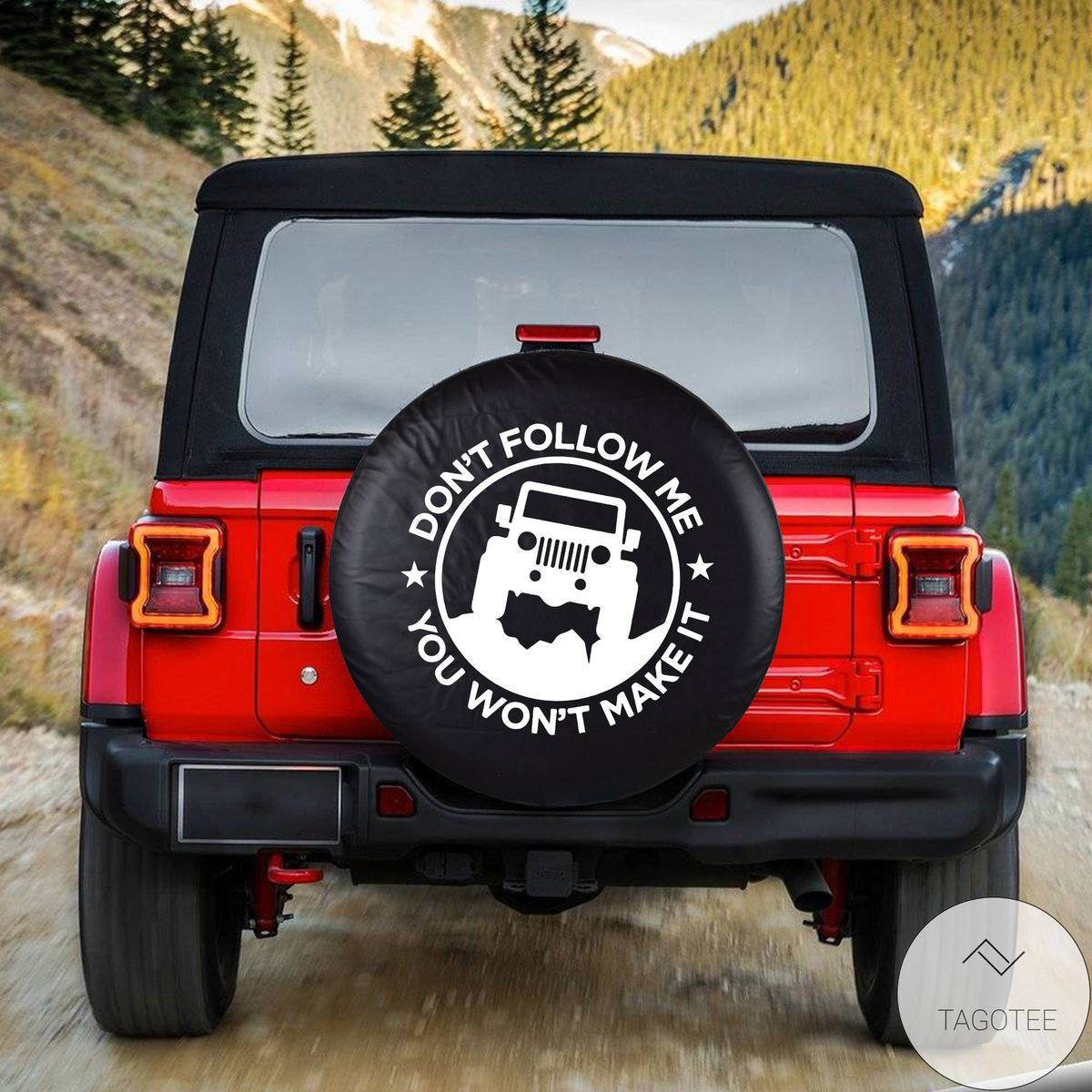 Great artwork! Don't Follow Me You Won't Make It Spare Tire Cover