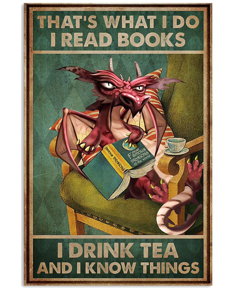 Dragon That's what I read books I do I drink tea and I know things poster 1