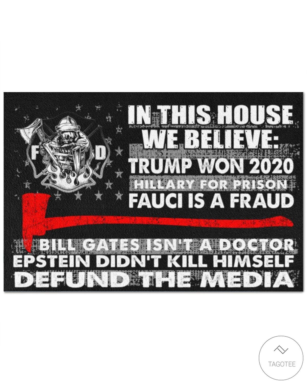 Firefighter In This House We Believe Trump Won 2020 Doormat