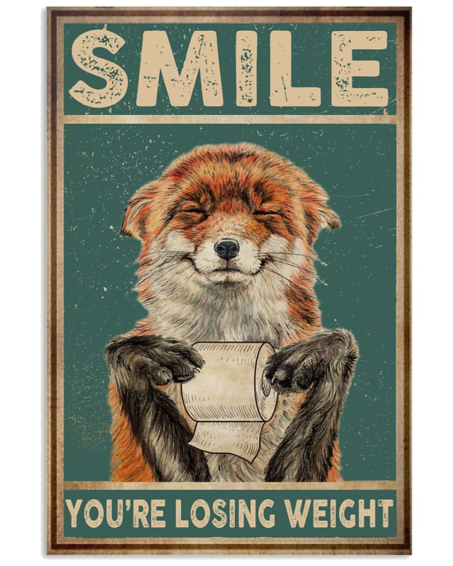 Fox Smile You're losing weight poster