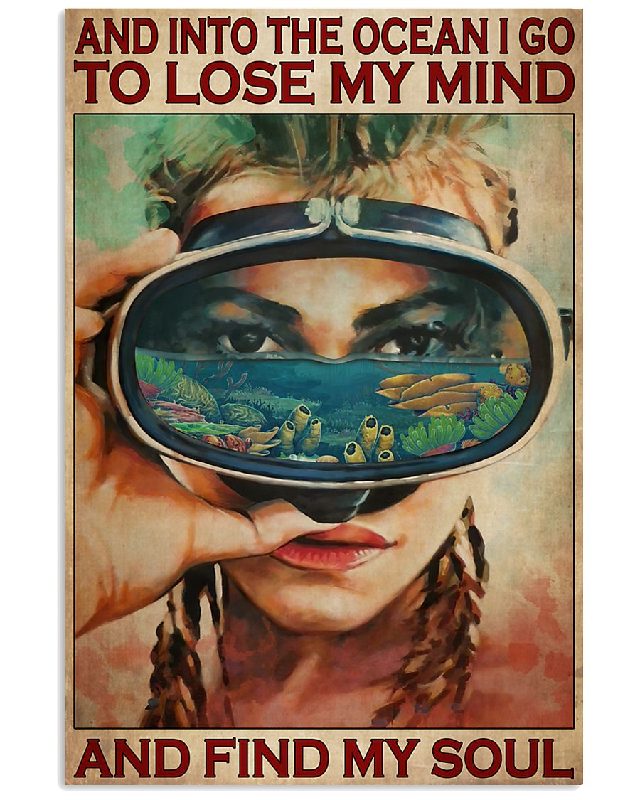 Girl Diving And into the ocean I go to lose my mind and find my soul poster