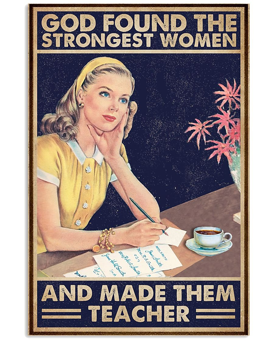 God found some of the strongest women and made them teacher poster 1