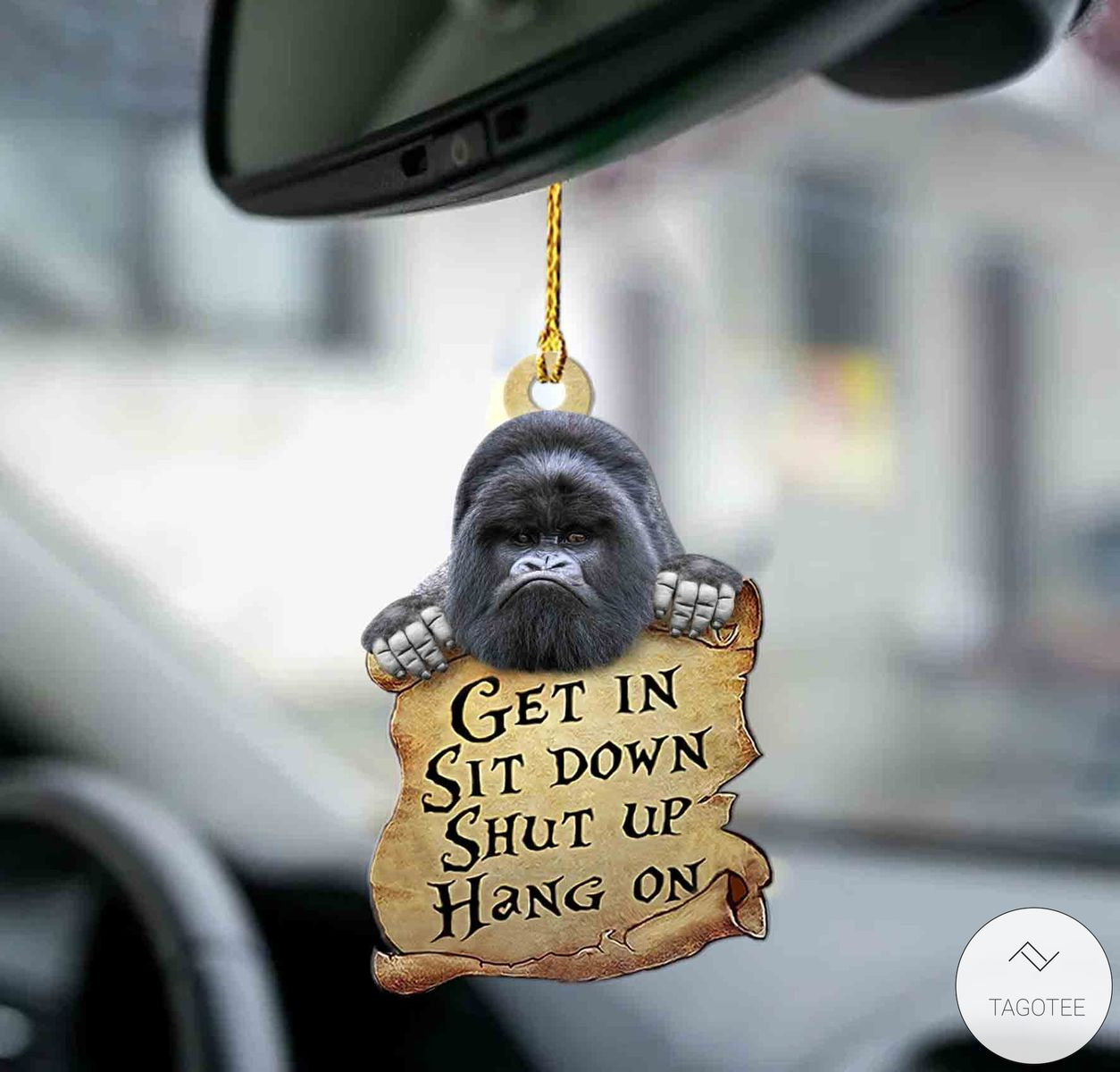Gorilla Get In Sit Down Shut Up Hang On Mica Plastic Car Hanging Ornament