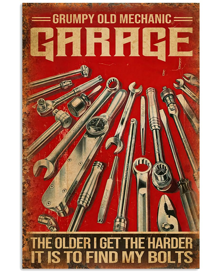 Grumpy Old Mechanic Garage The Older I Get The Harder It Is To Find My Bolts Poster