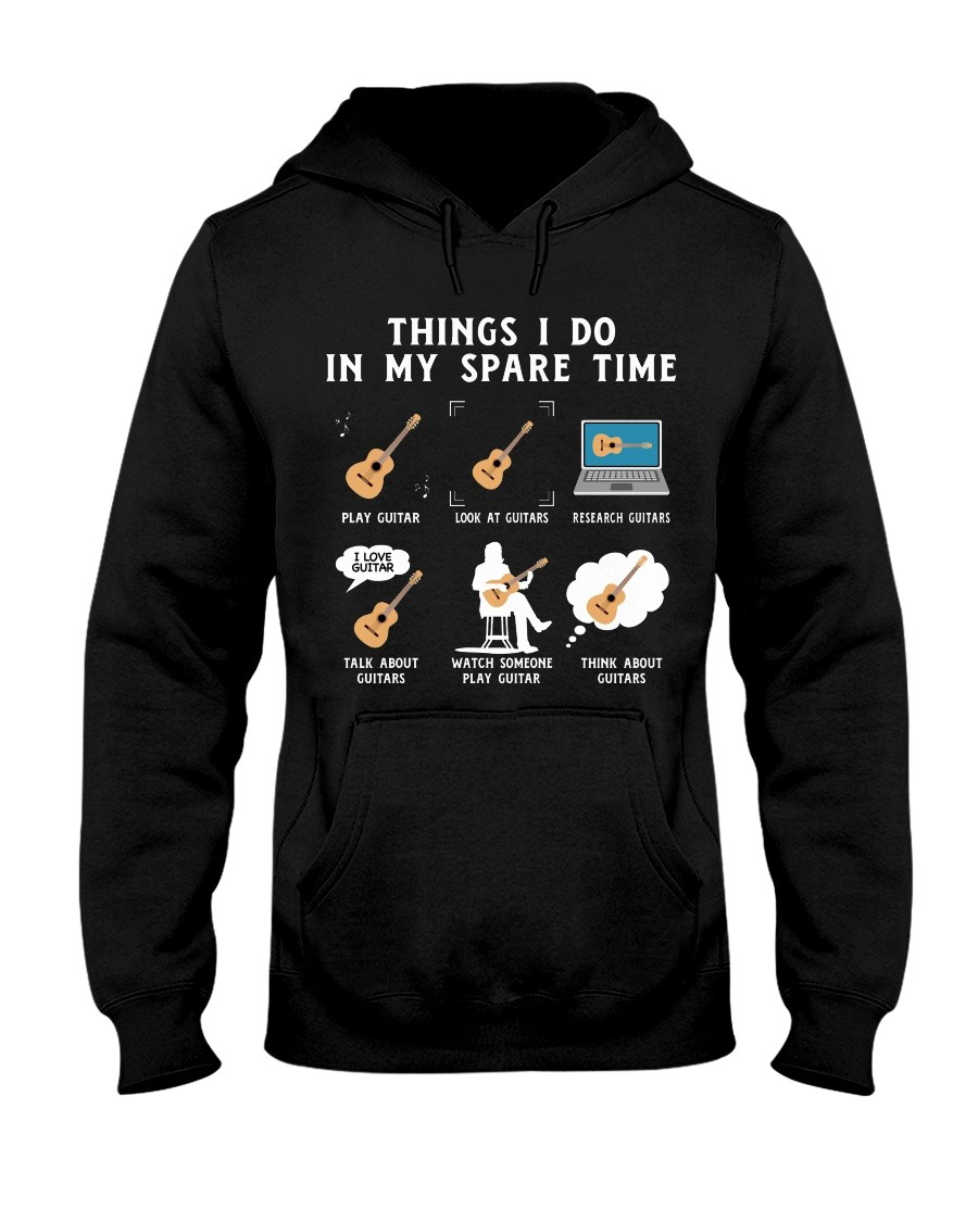 Guitar Things I do in my Spare Time Play Guitar Look At Guitar Hoodie