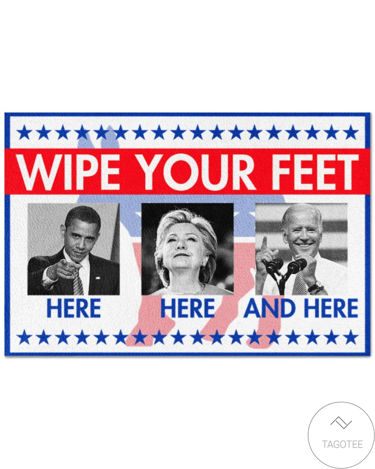 Wipe Your Feet Here Here And There Obama Biden Hillary Clinton Doormat
