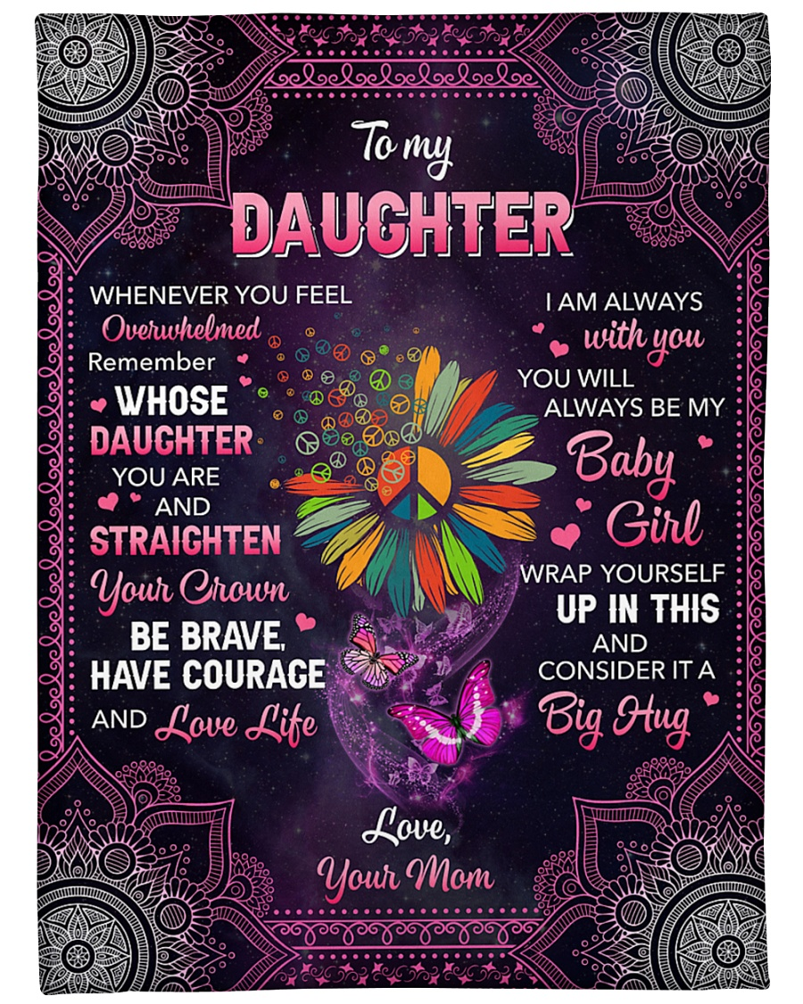 Hippie Daisy Flower To my daughter whenever you feel overwhelmed remember fleece blanket 1