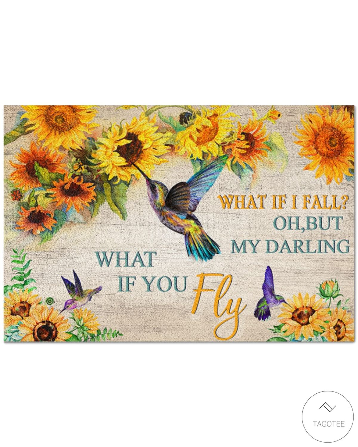 Hummingbird what if I fall oh but my darling what if you fly doormat