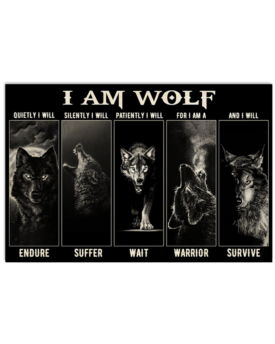 I Am Wolf Quietly I Will Endure Silently I Will Suffer Patiently I Will Wait For I Am A Warrior And I Will Survive Poster 2