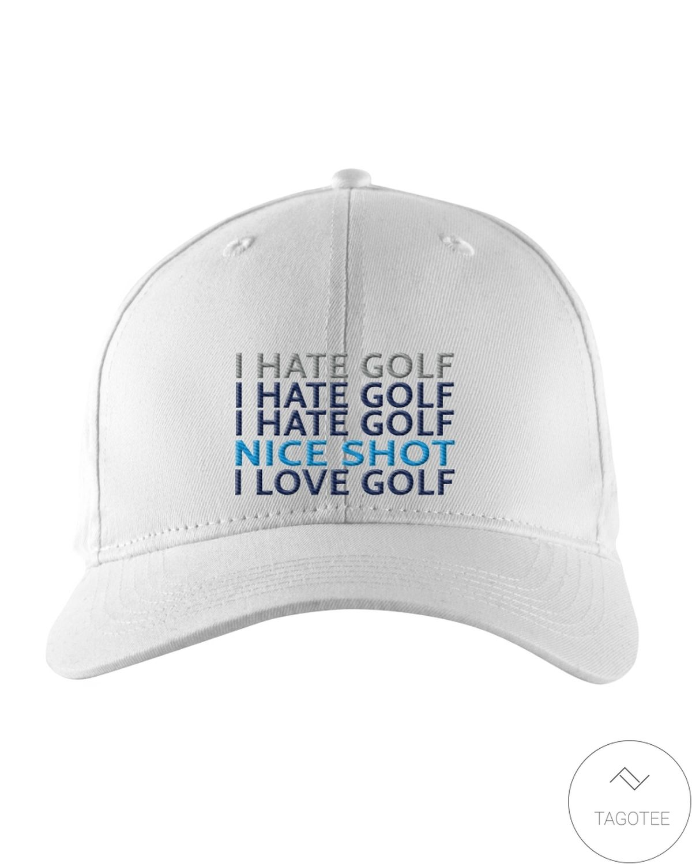 I Hate Golf Nice Shot I Love Golf Cap