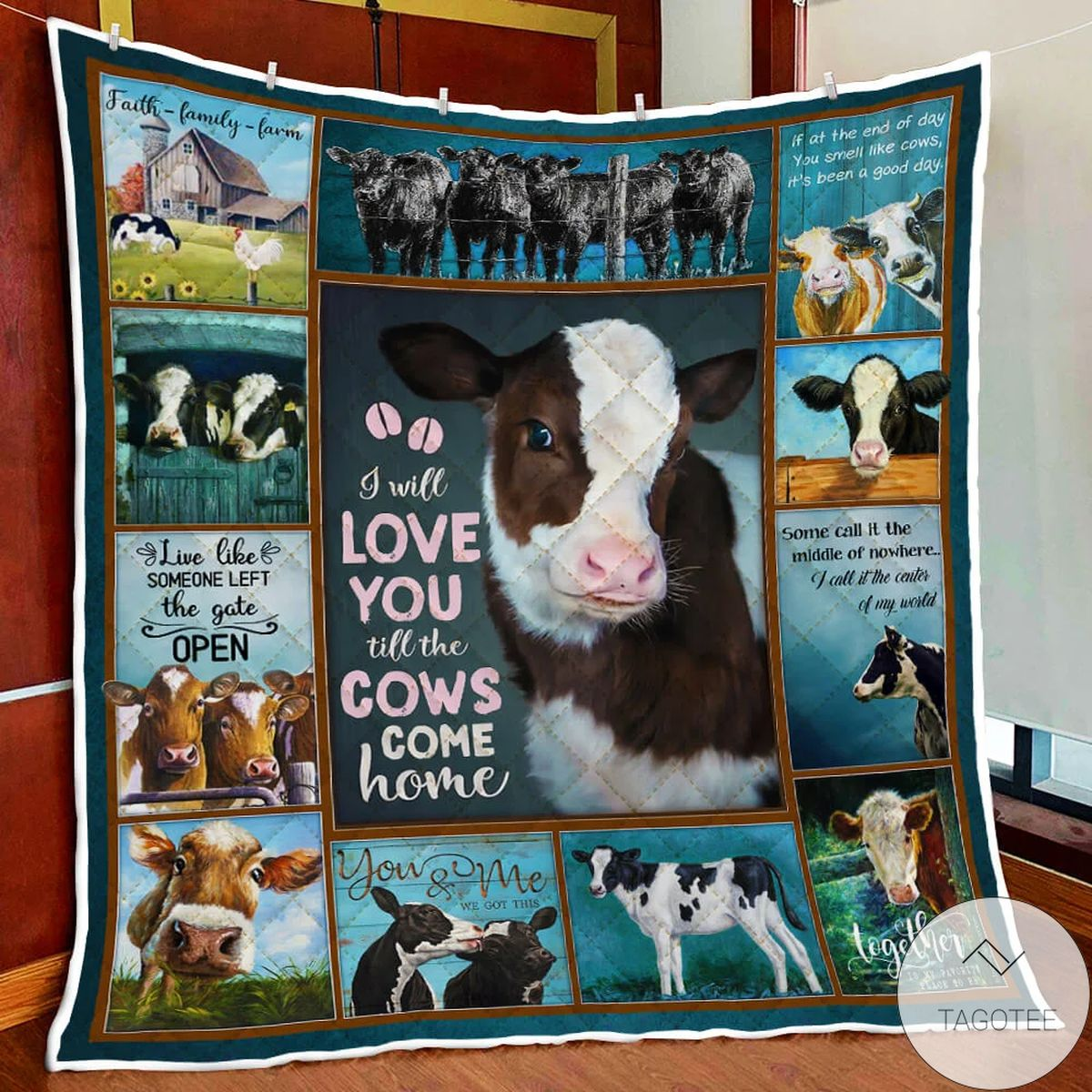 I Will Love You Till The Cows Come Home Quilt