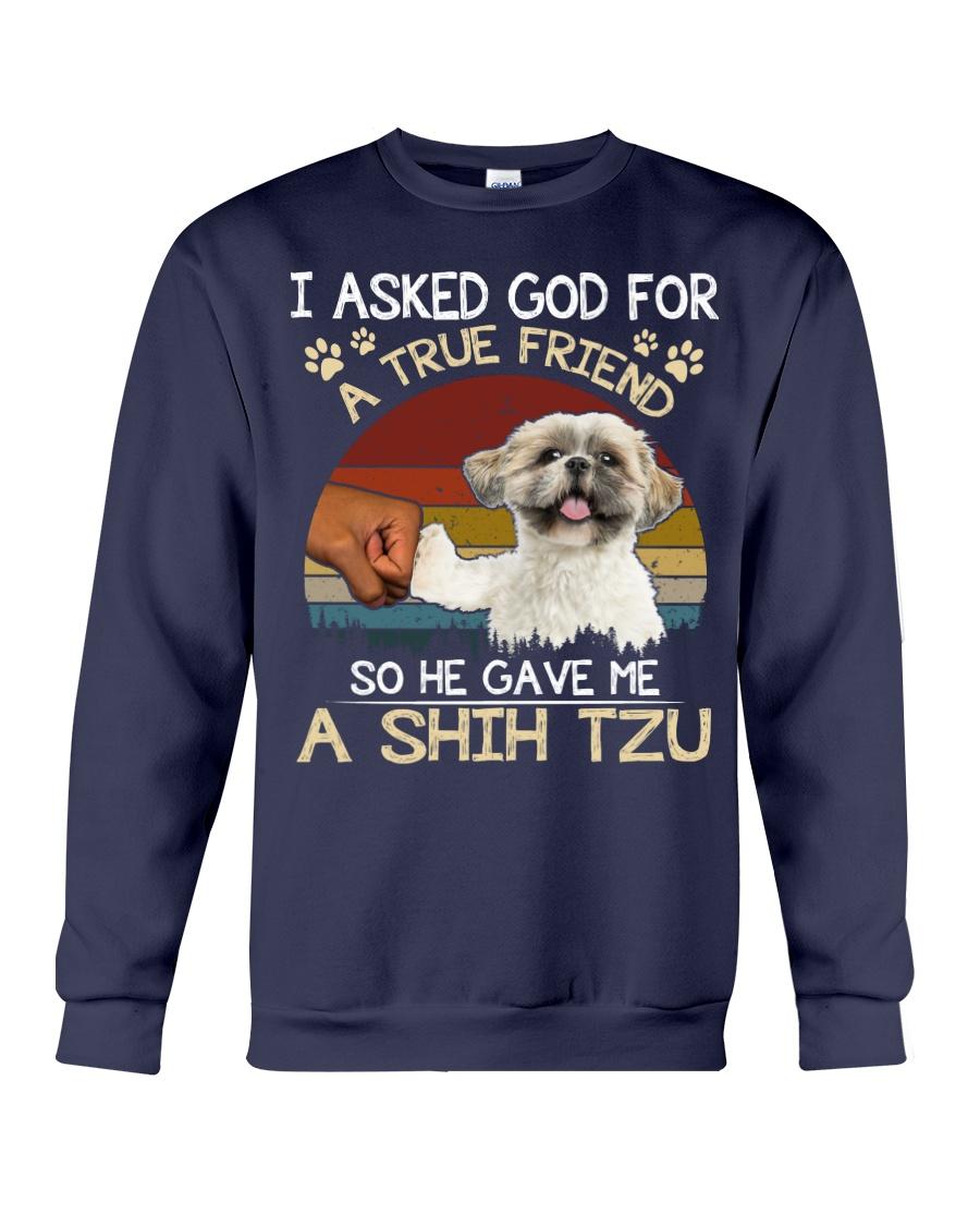 I ask God for a true friend so he gave me a shih tzu vintage navy sweatshirt