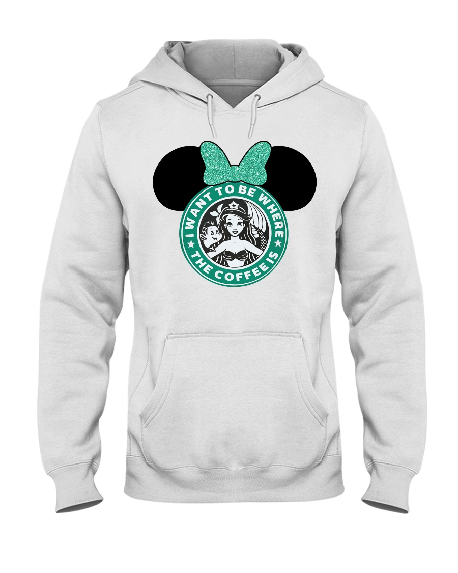 I want to be where The coffee is Mickey Mouse - Starbucks hoodie