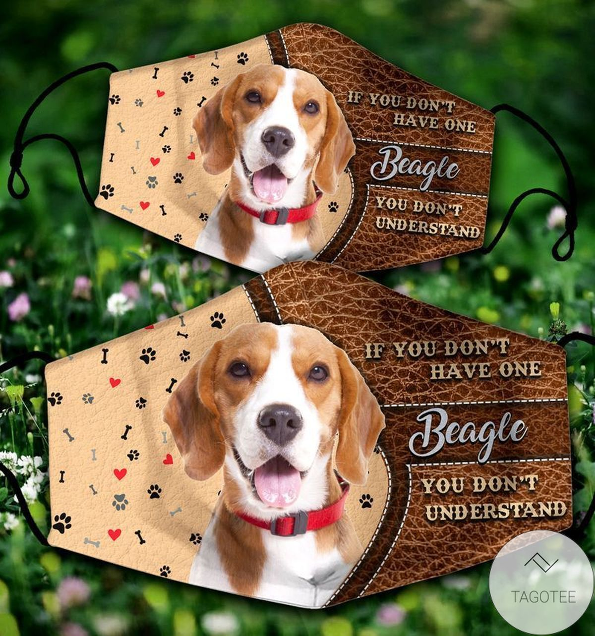 If You Don't Have One Beagle You Don't Understand Mask