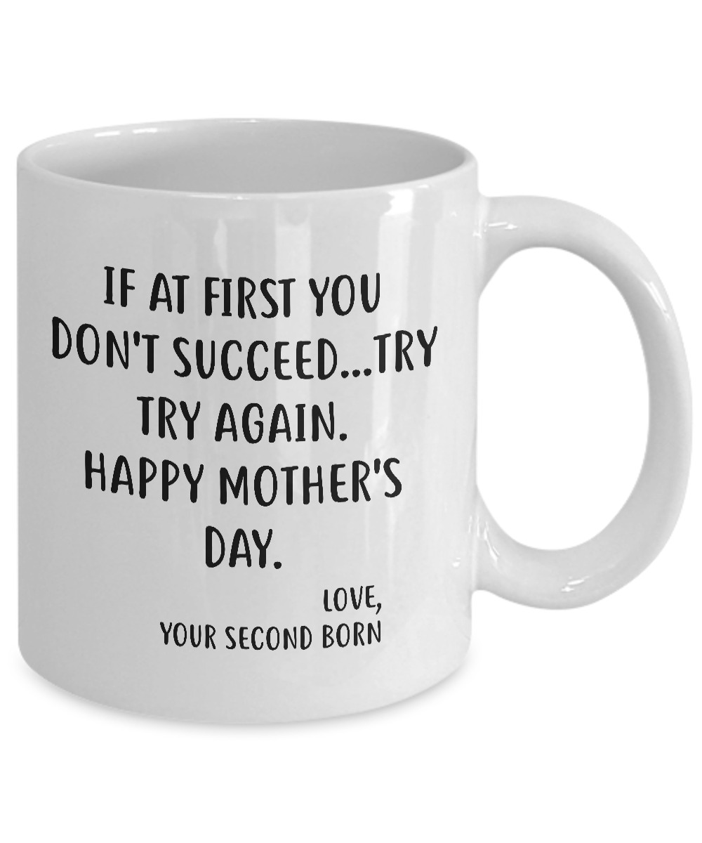 If at first you don't succeed try try again Happy Mother's day mug1