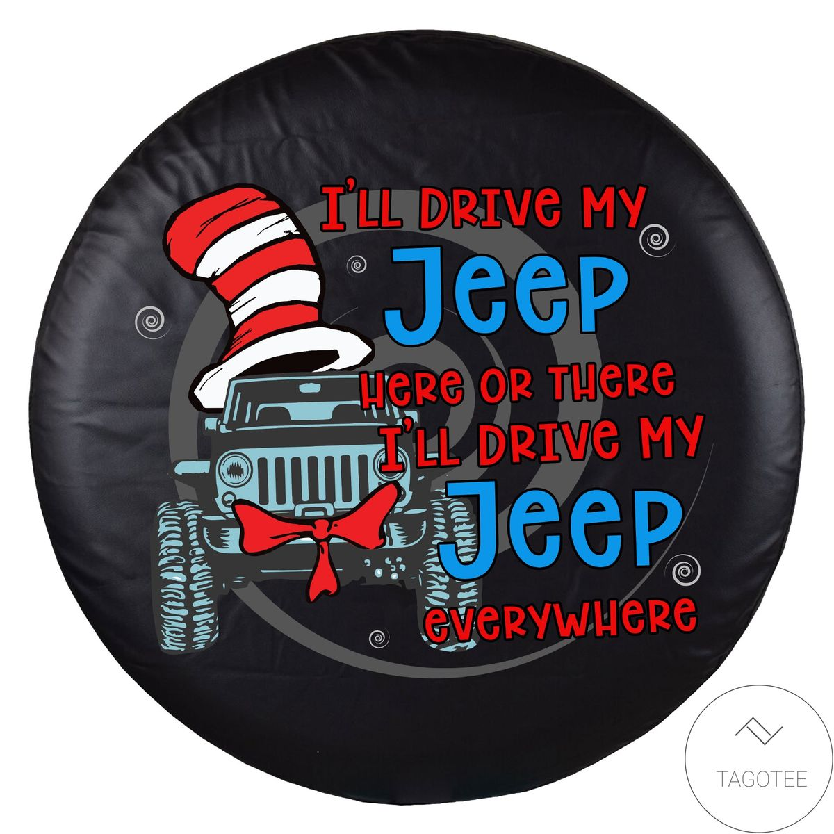 Real I'll Drive My Jeep Everywhere Spare Tire Cover
