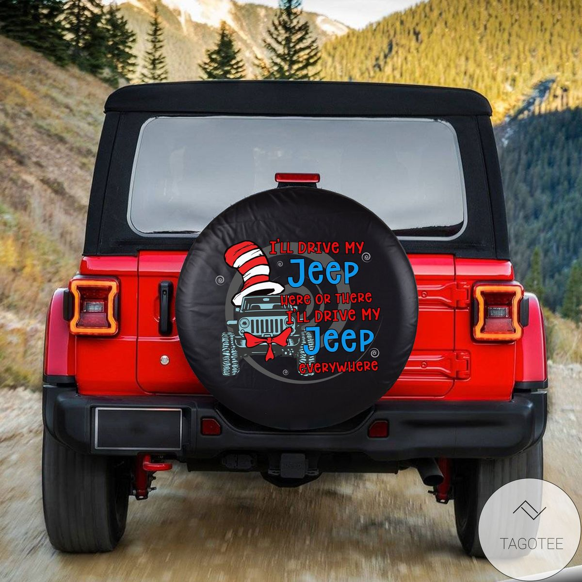 I'll Drive My Jeep Everywhere Spare Tire Cover