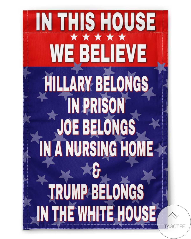 In This House We Believe Hillary Joe Trump Flag