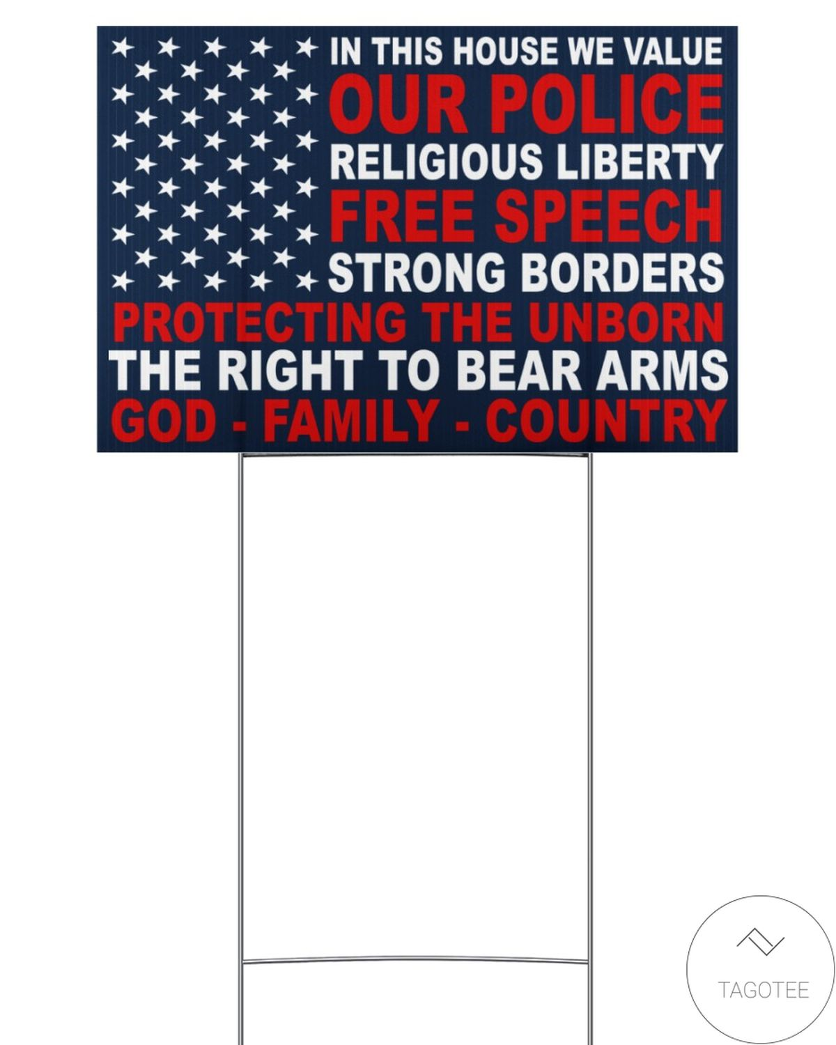 In This House We Value Our Police Religious Liberty Free Speech Strong Borders Yard Sign