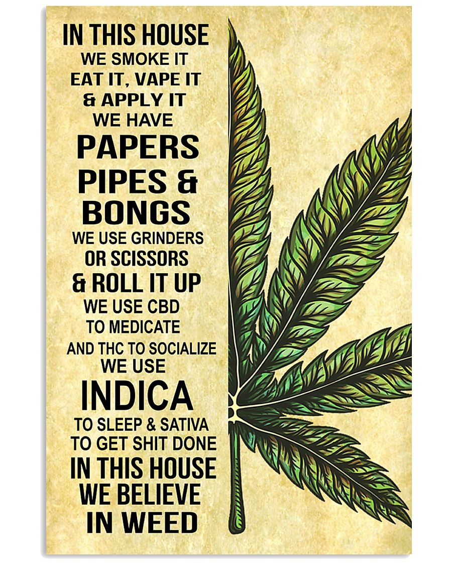 In this house We smoke it eat it vape it and apply it Weed poster1
