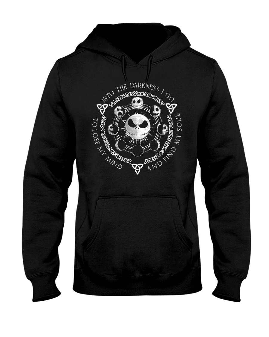 Into the darkness I go to lose my mind and find my soul Jack Skellington Hoodie