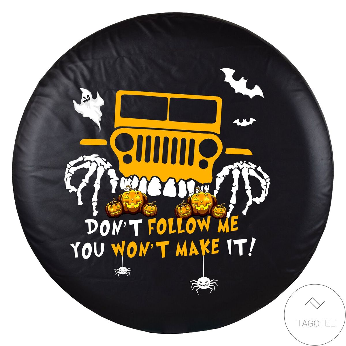 Jeep Halloween Don't Follow Me You Won't Make It Spare Tire Cover
