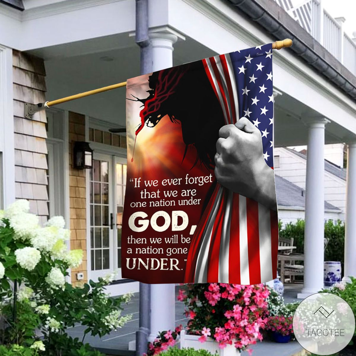 Jesus If We Ever Forget That We Are One Nation Under God Flag