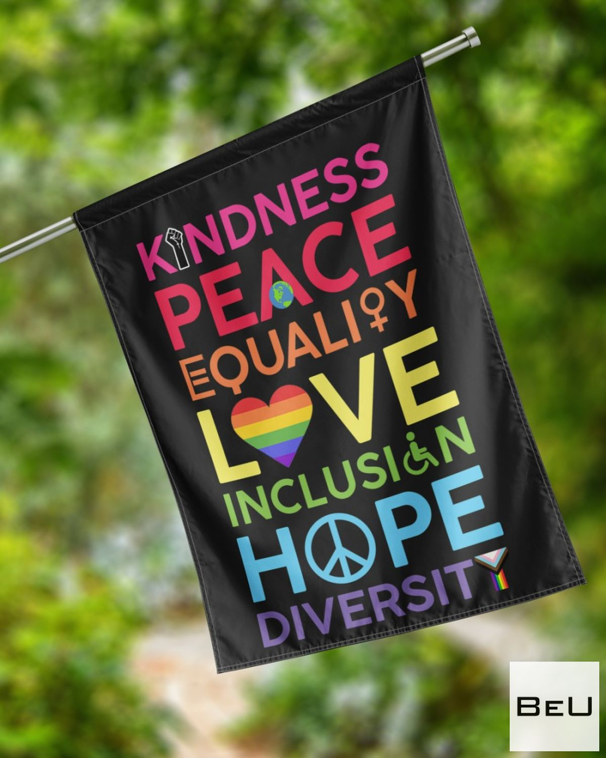 Kindness Peace Equality Love Inclusion Hope Diversity LGBT House Flag