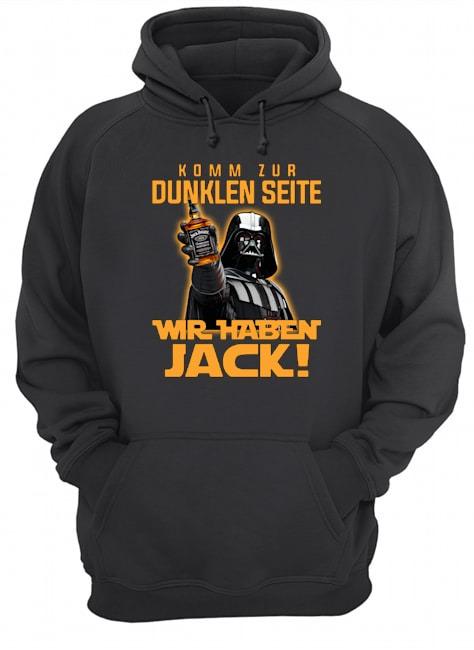 Komm Zur Dunklen Seite Wir Jack Daniel's hoodie