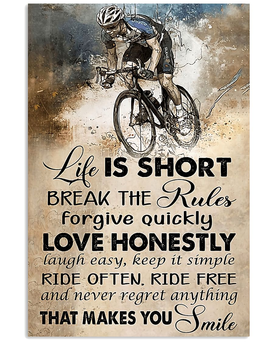 Life is short break the rules forgive quickly love honestly laugh easily keep it simple ride often ride free poster 1