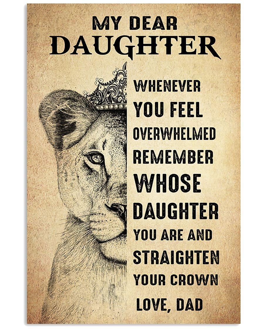 Lion King Dear my daughter whenever you feel overwhelmed remember whose daughter you are poster