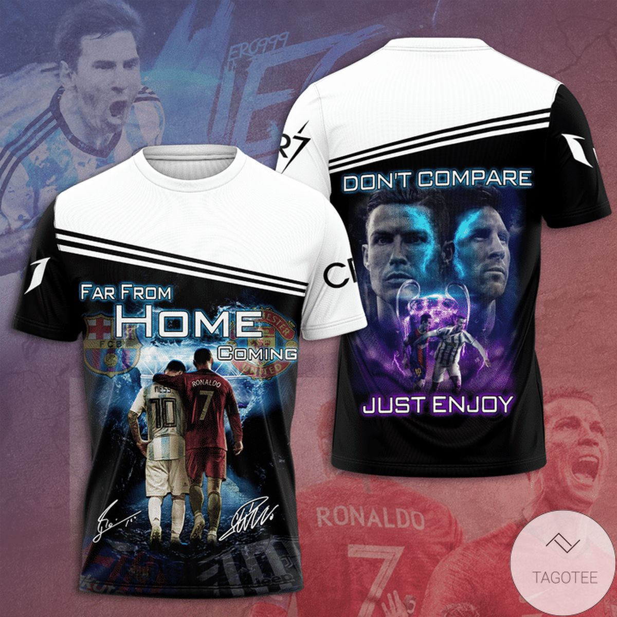 Messi Ronaldo Cr7 Far From Home Coming Don't Compare Just Enjoy 3D Shirt