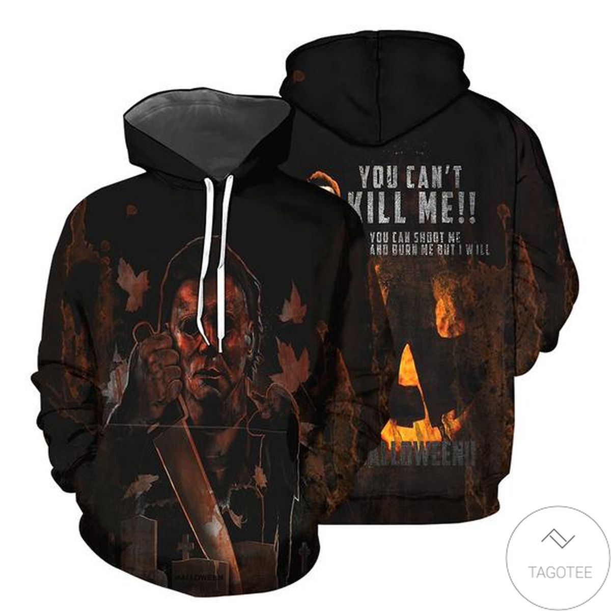 Michael Myers You Can't Kill Me 3d Hoodie